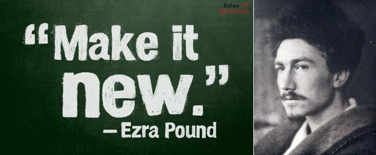 Make it new slogan with black and white picture of imagist poet Ezra Pound