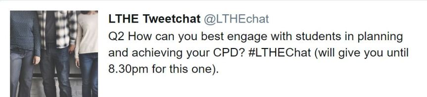 LTHE chat question 2 How can you best engage with students in planning and achieving your CPD?
